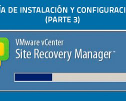 Instalación Site Recovery Manager (SRM) Tercera Parte