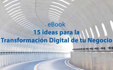 ebook 15 ideas para la Transformación Digital de tu negocio