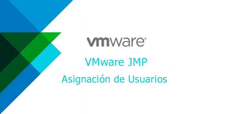 Instalación y Configuración VMware JMP (Parte 2)